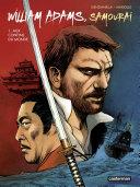 William Adams, samouraï (Tome 1) - Aux confins du monde