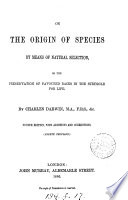 On the Origin of Species by Means of Natural Selection, Or, The Preservation of Favoured Races in the Struggle for Life