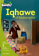 Books - Aweh! IsiXhosa Home Language Grade 1 Level 2 Reader 4: Iqhawe uNtlakanipho | ISBN 9780190442330