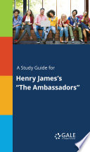 A Study Guide for Henry James's 'The Ambassadors'