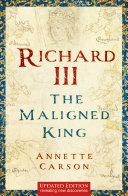 Richard III The Maligned King Book