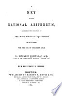 A Key to the National Arithmetic  Exhibiting the Operation of the More Difficult Examples in that Work Book PDF