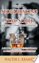 How I Stop Drinking   Stay Sober For Over 13 Years  And Counting
