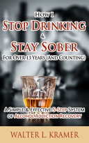 How I Stop Drinking & Stay Sober For Over 13 Years (And Counting)