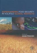 Safeguarding Food Security In Volatile Global Markets Book PDF
