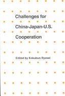 Challenges for China Japan U S  Cooperation