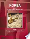 Korea South Business Law Handbook Volume 1 Strategic Information and Basic Laws