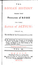 The Roman History, from the Foundation of Rome to the Battle of Actium. Translated from the French