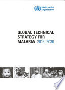 Global Technical Strategy For Malaria 2016 2030