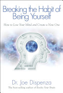 Pdf Breaking the Habit of Being Yourself