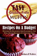 Easy Gluten Free Muffin Recipes on a Budget
