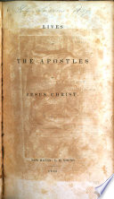 Lives Of The Apostles Of Jesus Christ