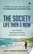 THE SOCIETY   LIFE THEN   NOW