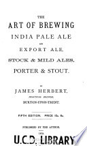 The Art of Brewing India Pale Ale and Export Ale  Stock   Mild Ales  Porter   Stout Book