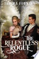 The Relentless Rogue