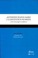 Anthony Julius Naro e a lingüística no Brasil
