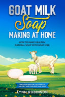 Goat Milk Soap Making at Home