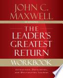 The Leader s Greatest Return Workbook