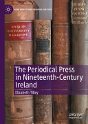 The Periodical Press in Nineteenth Century Ireland