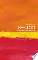 """Knowledge: A Very Short Introduction"" by Jennifer Nagel"