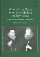 Pdf Materializing Space at an Early Modern Prodigy House