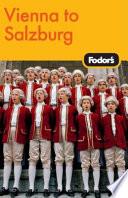 Fodor s Vienna to Salzburg