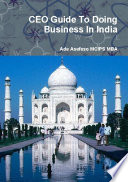 CEO Guide to Doing Business in India Book