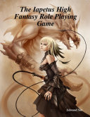 The Iapetus High Fantasy Role Playing Game
