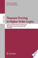 Theorem Proving in Higher Order Logics  : 20th International Conference, TPHOLs 2007, Kaiserslautern, Germany, September 10-13, 2007, Proceedings