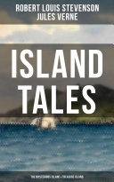 ISLAND TALES  The Mysterious Island   Treasure Island