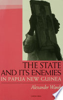 The State and Its Enemies in Papua New Guinea