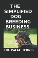 The Simplified Dog Breeding Business