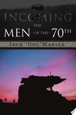Download Incoming...The Men of the 70Th Free Books - E-BOOK ONLINE