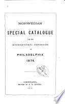 Norwegian Special Catalogue for the International Exhibition at Philadelphia  1876 Book