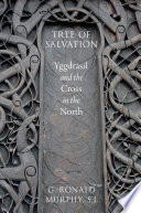 Tree of Salvation  : Yggdrasil and the Cross in the North
