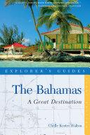 Explorer's Guide Bahamas: A Great Destination