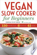 Vegan Slow Cooker for Beginners  Essentials To Get Started Book