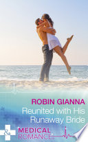 Reunited With His Runaway Bride Mills Boon Medical