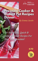 Pressure Cooker and Instant Pot Recipes   Dinner