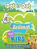 Dot to Dot Animal Coloring Book For Kids Ages 4 8 Book
