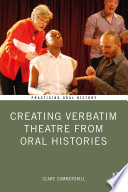 Creating Verbatim Theatre from Oral Histories
