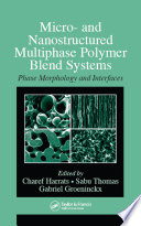 Micro- and Nanostructured Multiphase Polymer Blend Systems  : Phase Morphology and Interfaces
