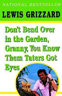 Don t Bend Over in the Garden  Granny  You Know Them Taters Got Eyes