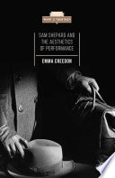 Sam Shepard and the Aesthetics of Performance
