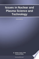 Issues in Nuclear and Plasma Science and Technology  2013 Edition