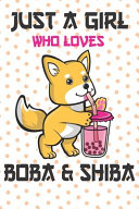 Just a Girl Who Loves Boba Cute Kawaii Bubble Tea Shiba Inu Dogs Lovers Gifts