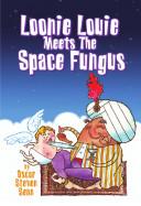 Loonie Louie Meets the Space Fungus