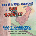 Life s Little Lessons with Bob the Rooster