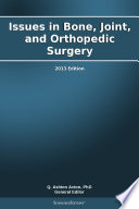 Issues In Bone Joint And Orthopedic Surgery 2013 Edition