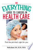 Read OnlineThe Everything Guide To Careers In Health CarePDF